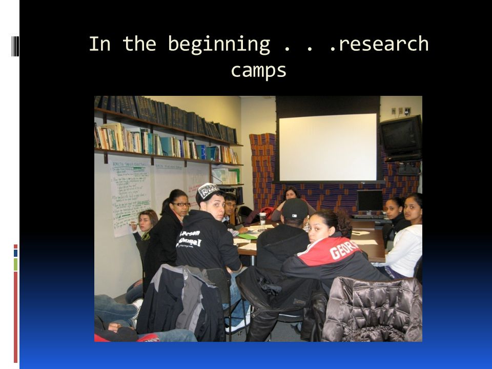 In the beginning...research camps