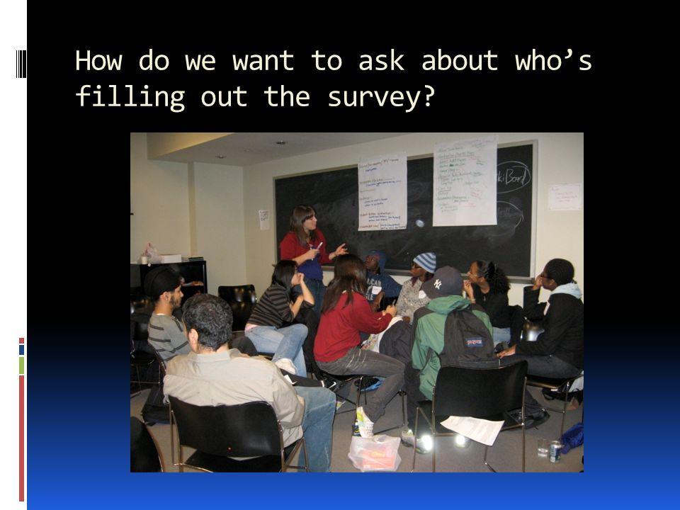 How do we want to ask about who's filling out the survey?