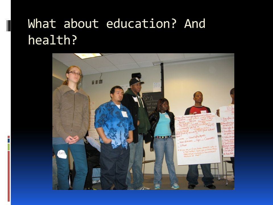 What about education? And health?