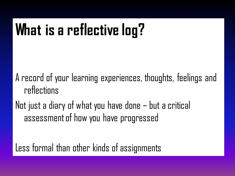 What is a reflective log.
