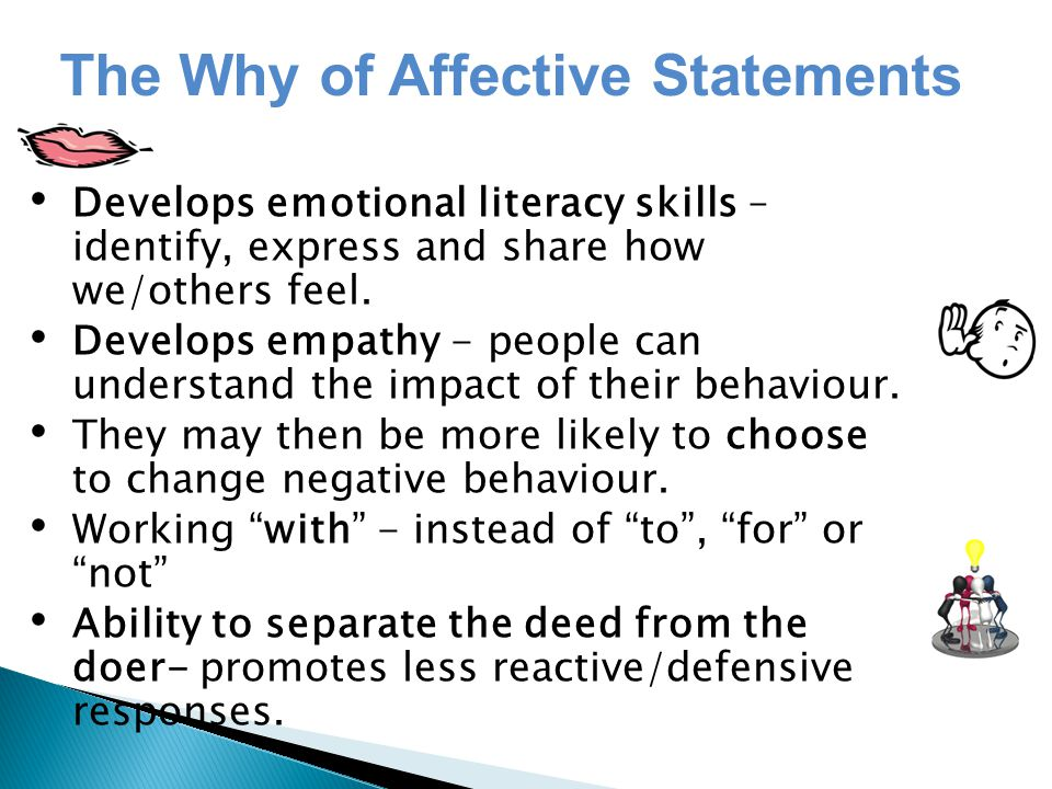 Develops emotional literacy skills – identify, express and share how we/others feel.