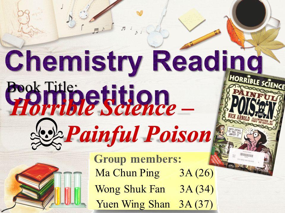 Book Title: Group members: Wong Shuk Fan 3A (34) Yuen Wing Shan 3A (37) Ma Chun Ping 3A (26)