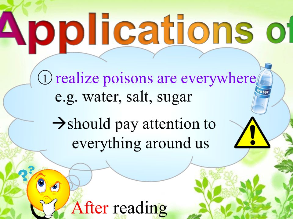 After reading realize poisons are everywhere e.g.
