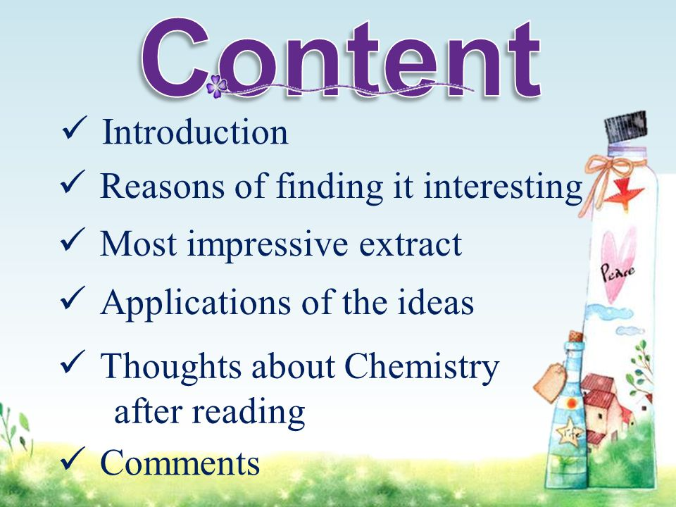 Introduction Reasons of finding it interesting Most impressive extract Applications of the ideas Thoughts about Chemistry after reading Comments