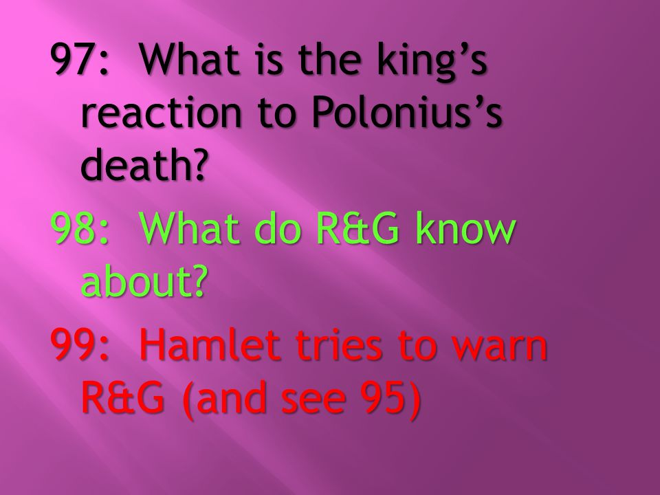 97: What is the king's reaction to Polonius's death.