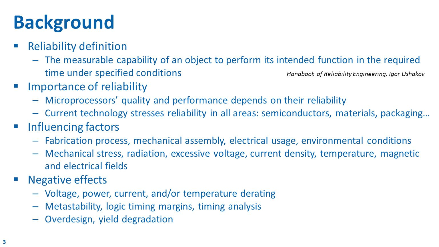 333 Background  Reliability definition – The measurable capability of an object to perform its intended function in the required time under specified