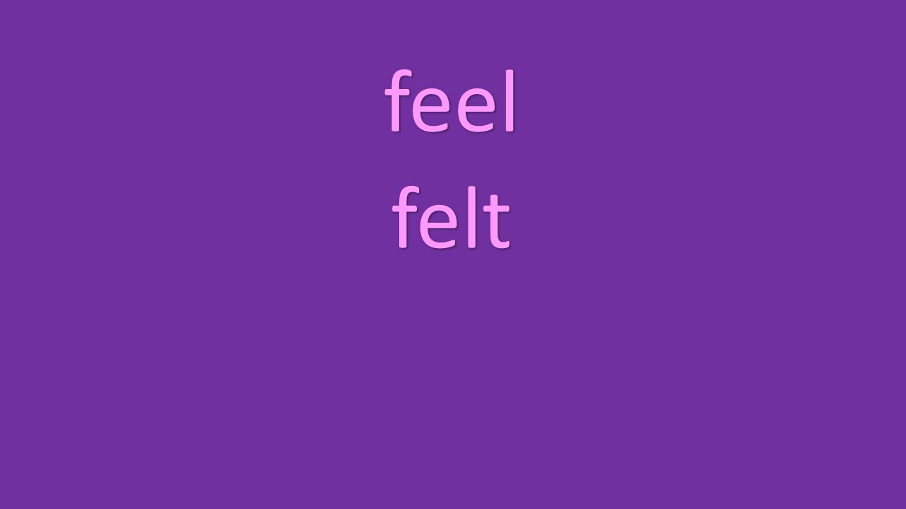 feel felt