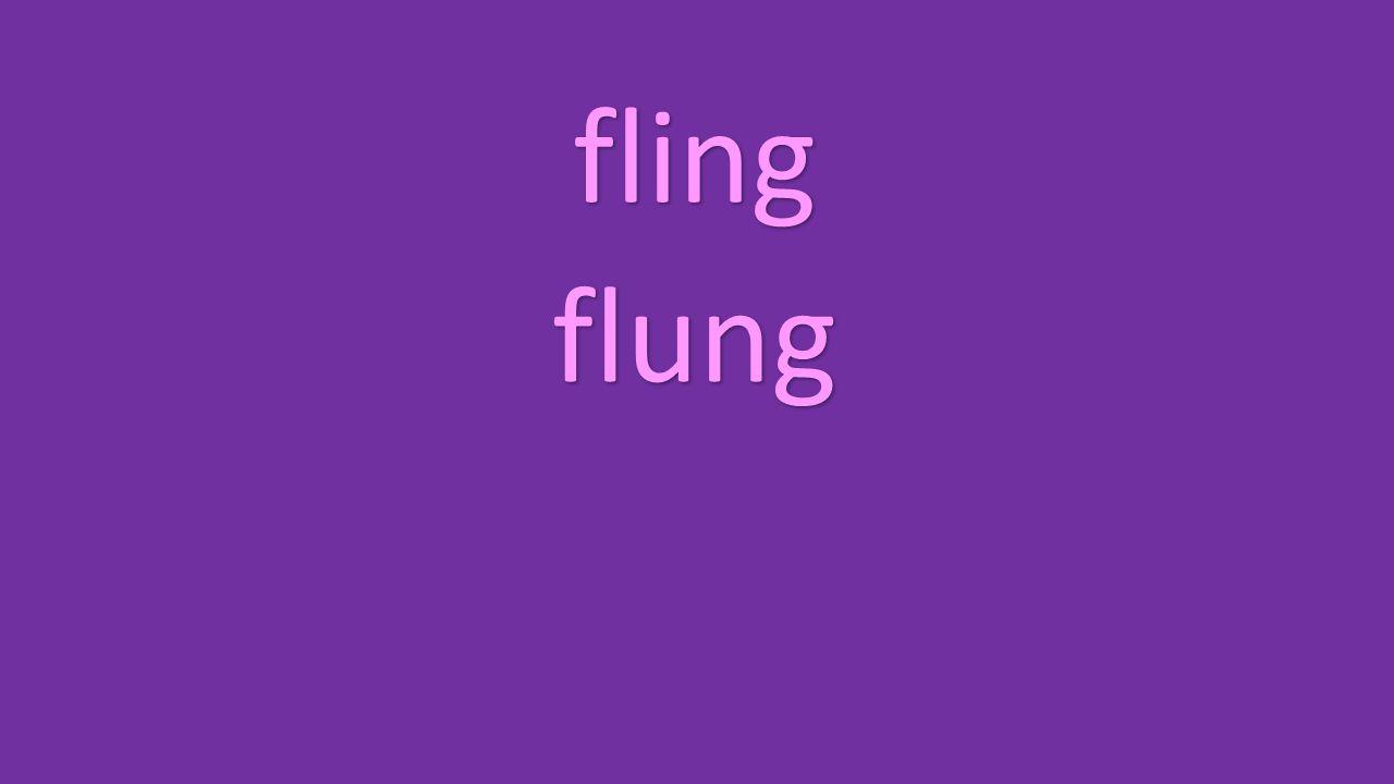 fling flung