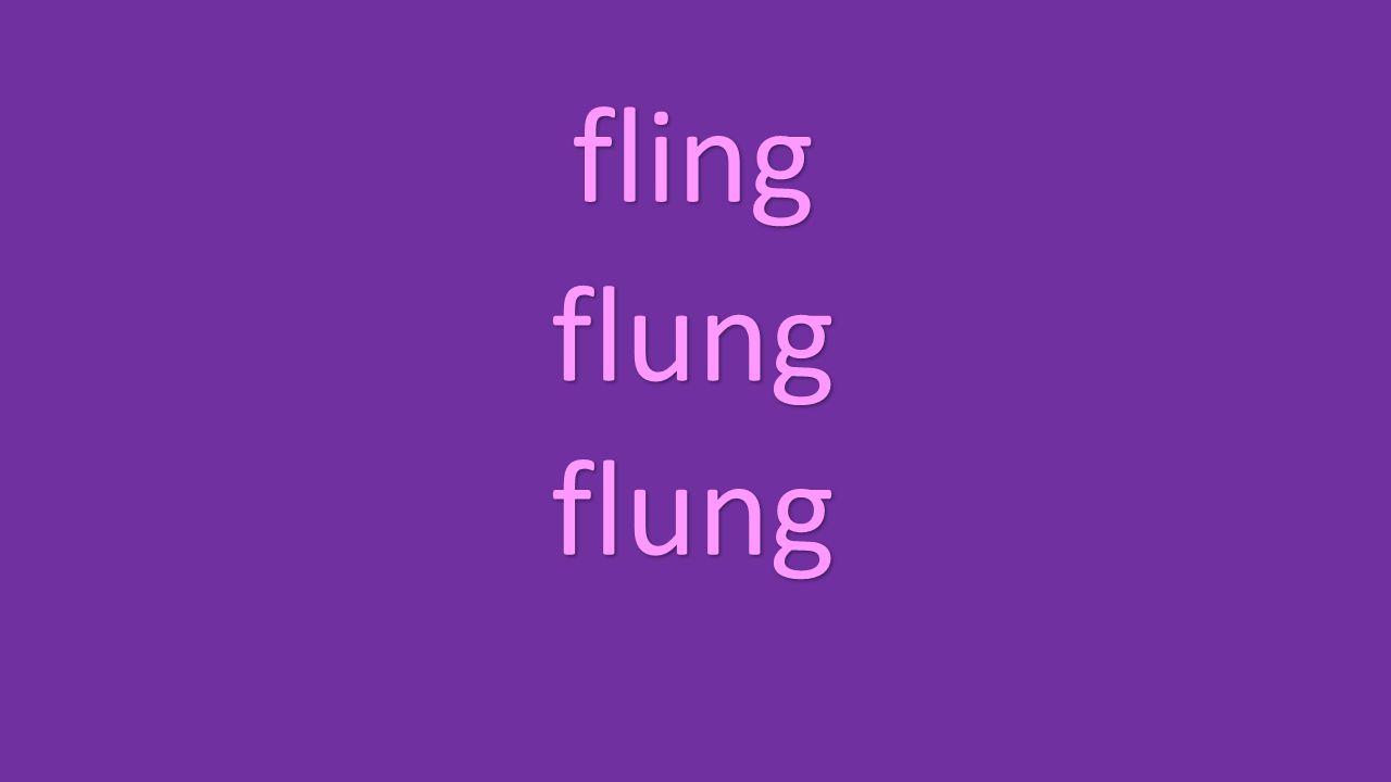 fling flung flung