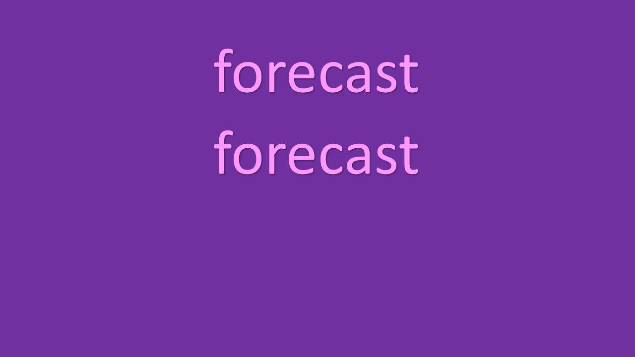 forecast forecast