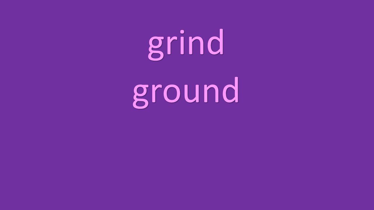 grind ground