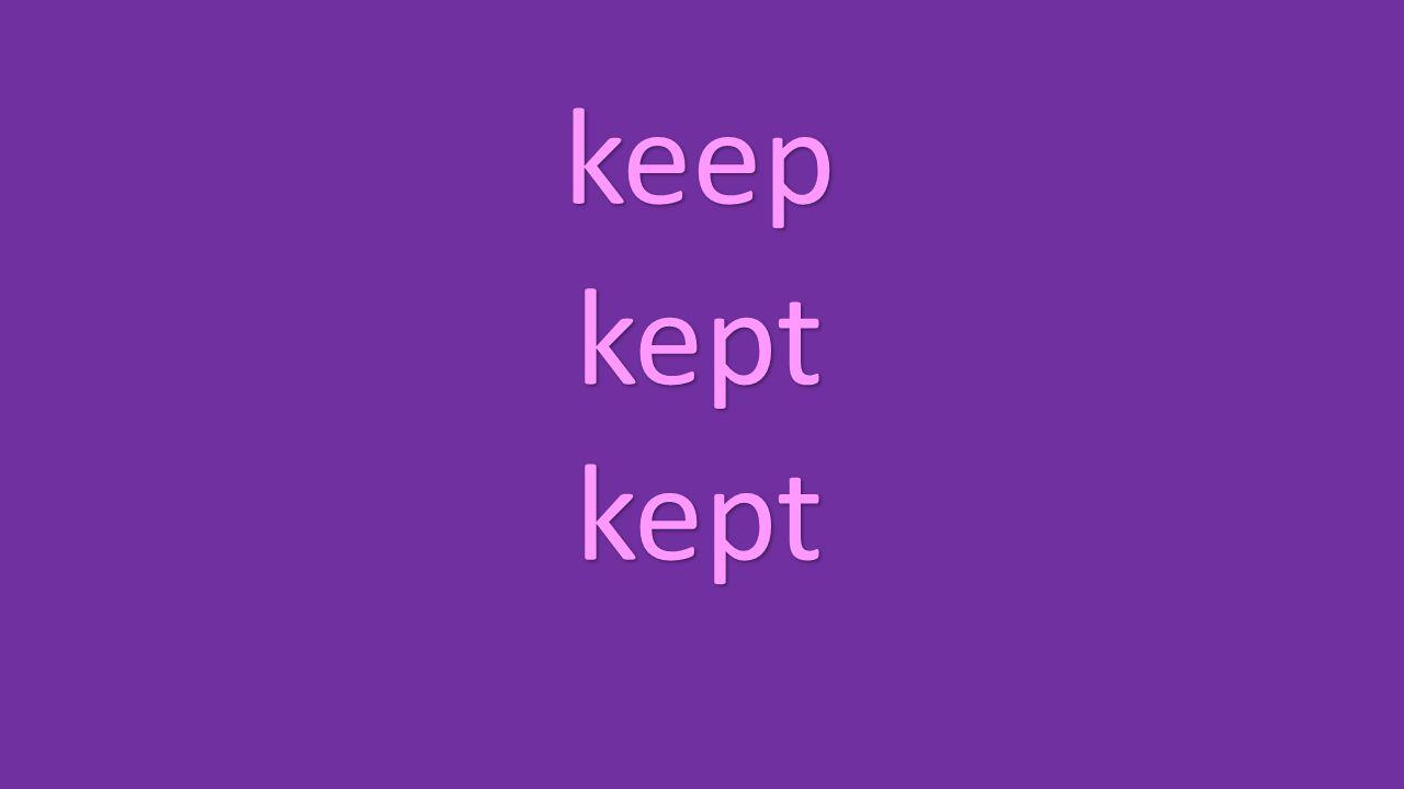 keep kept kept