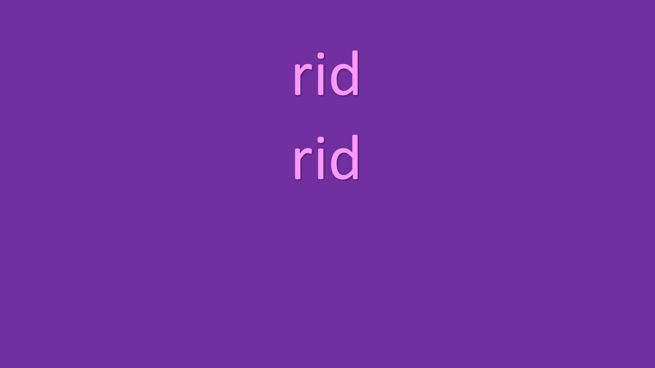 rid rid
