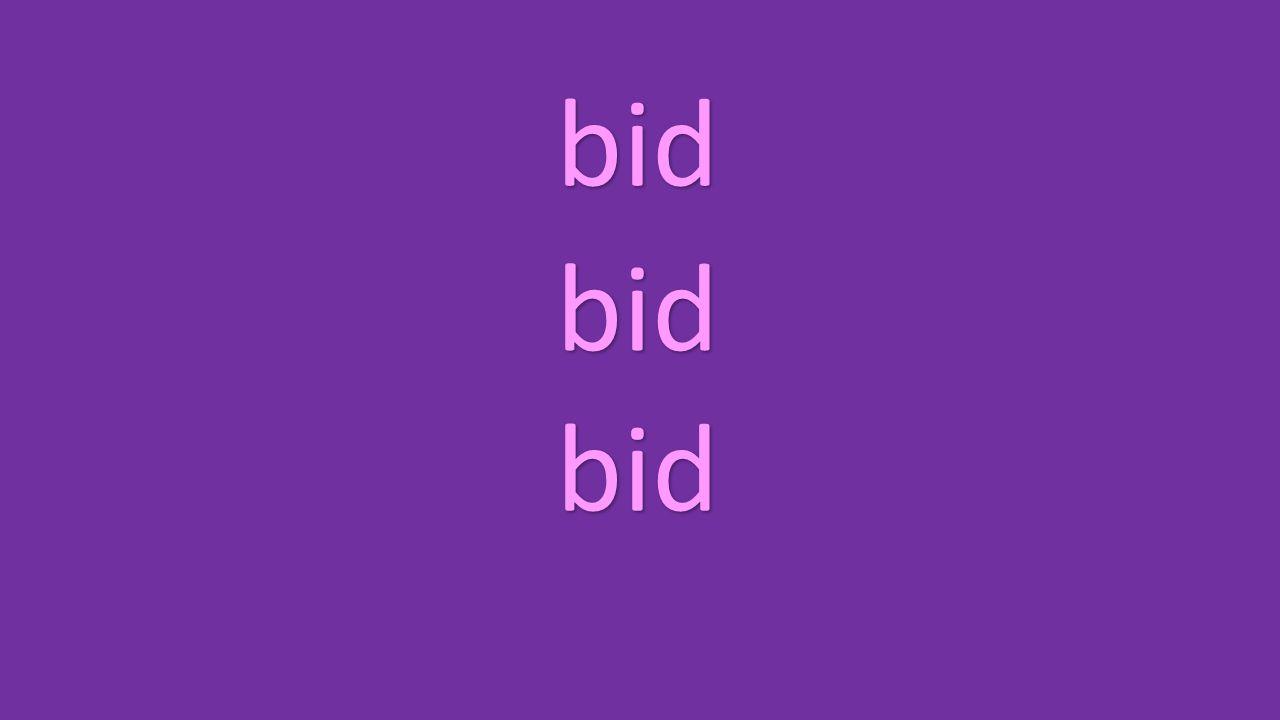 bid bid bid