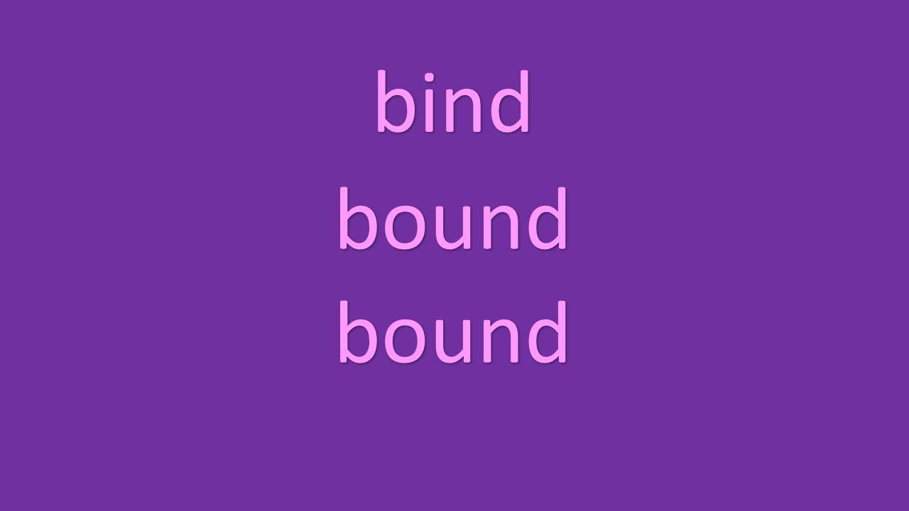 bind bound bound
