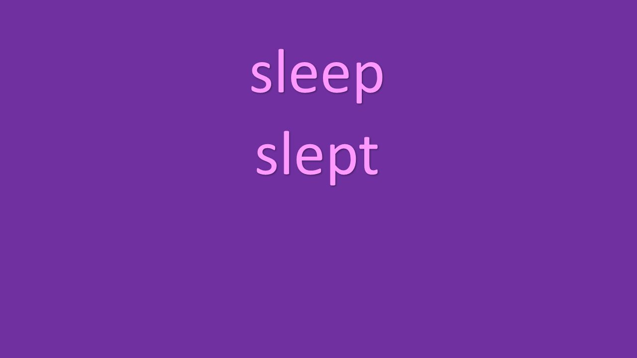 sleep slept