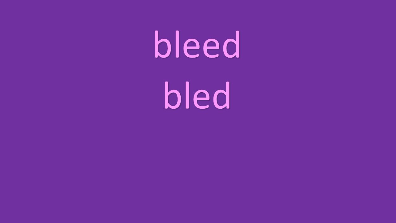 bleed bled