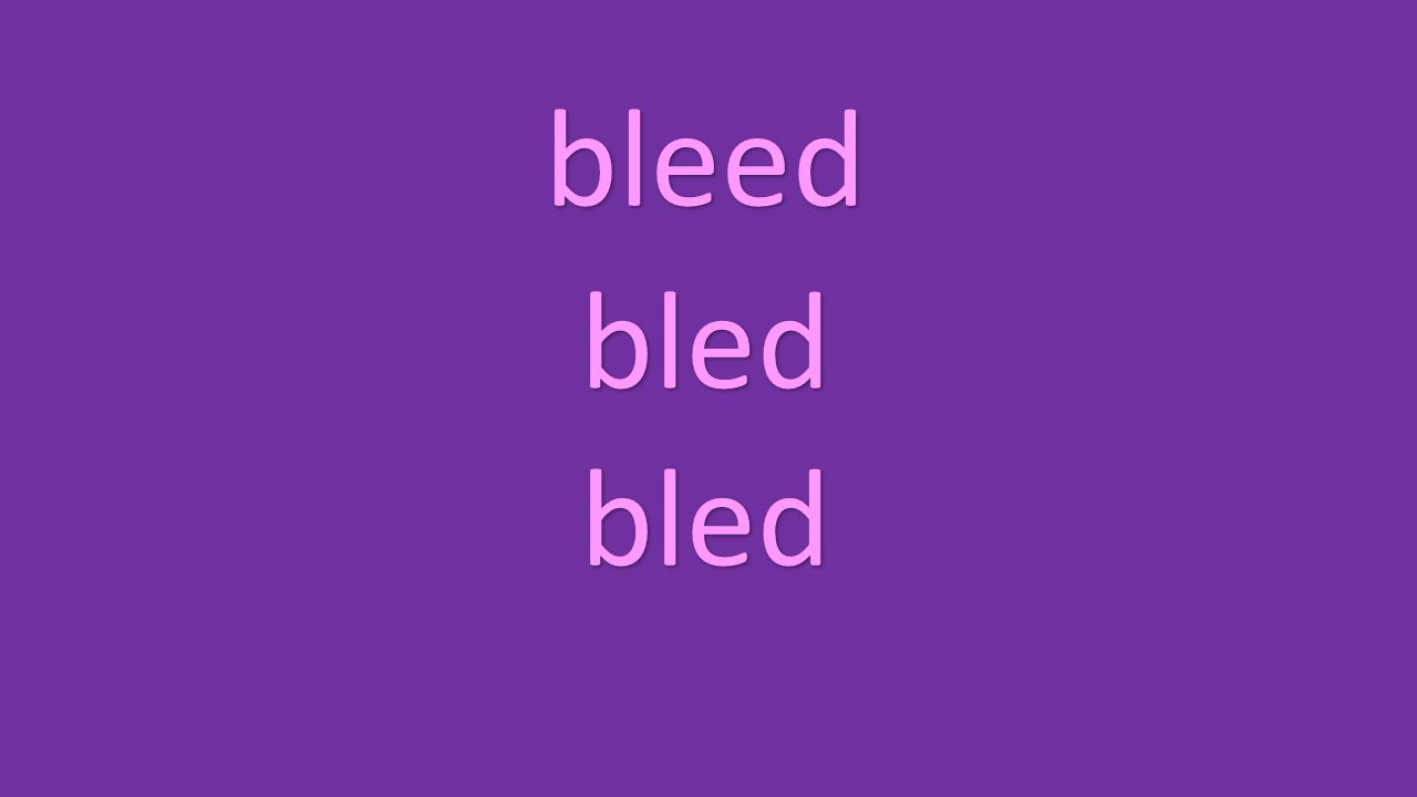 bleed bled bled