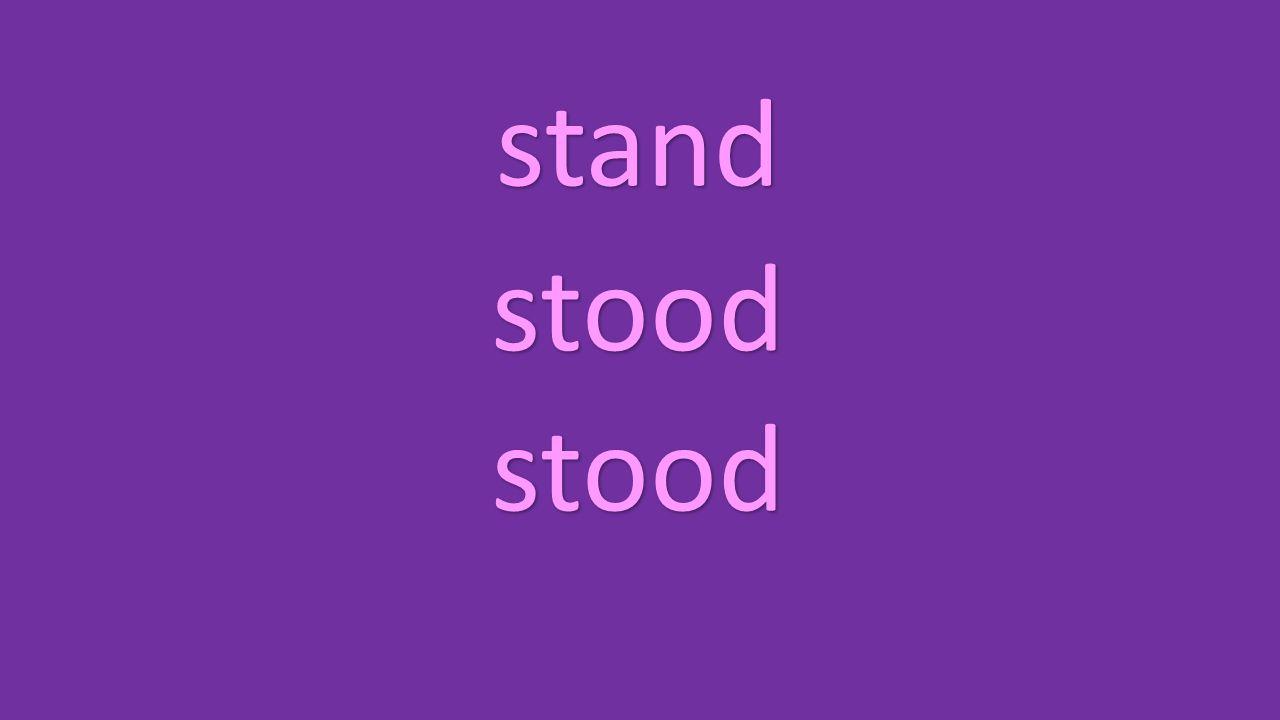 stand stood stood