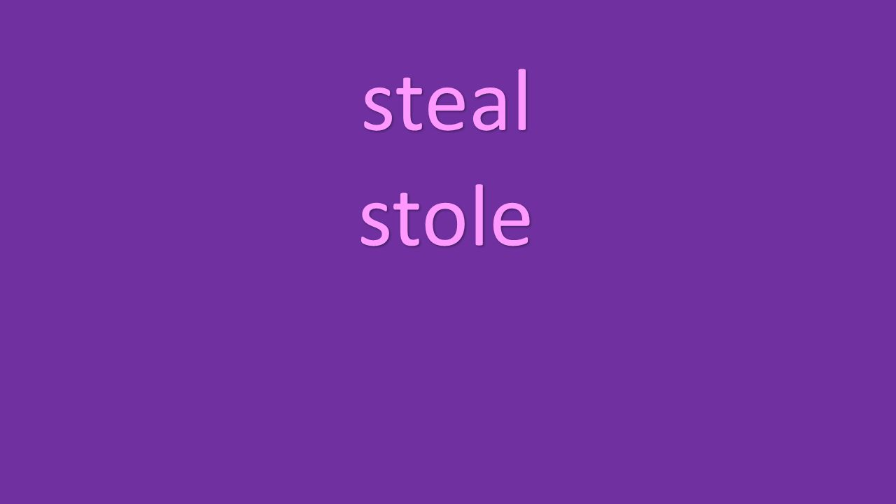 steal stole