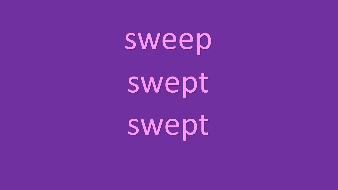 sweep swept swept
