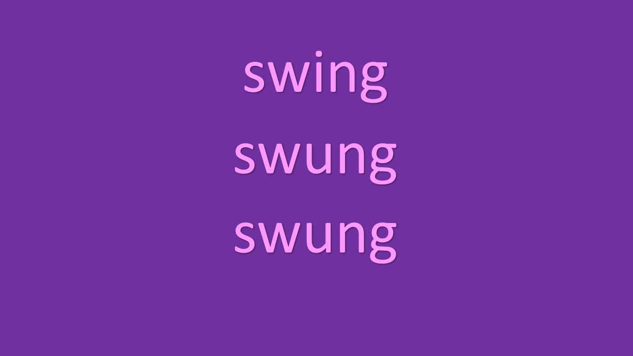 swing swung swung