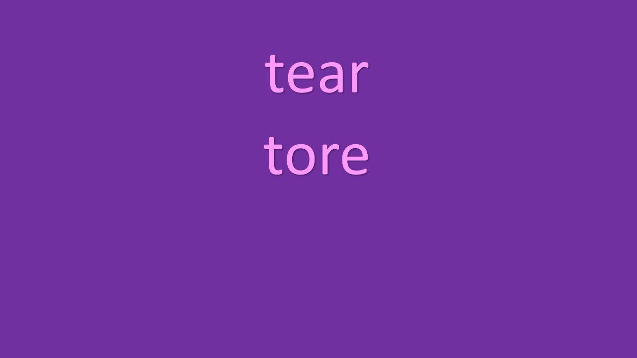 tear tore