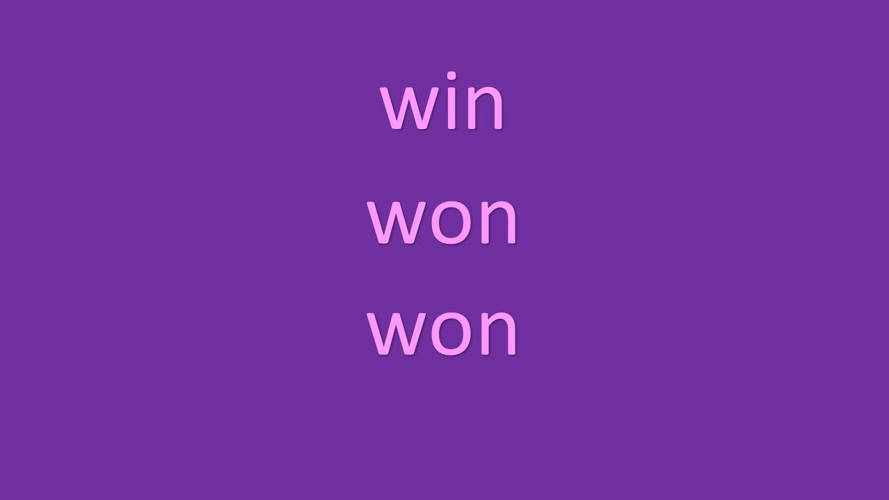 win won won