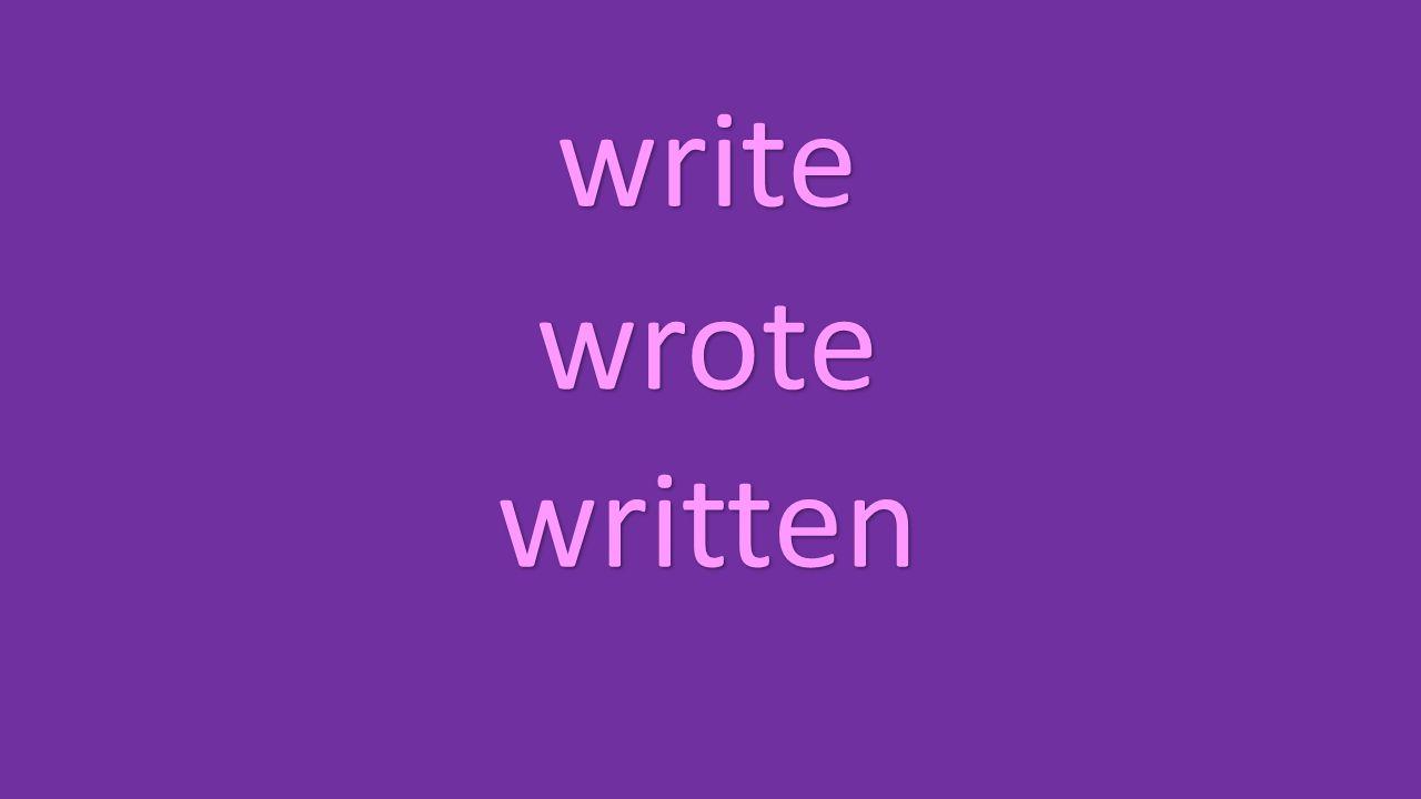 write wrote written
