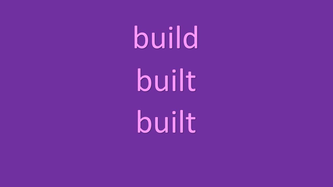 build built built