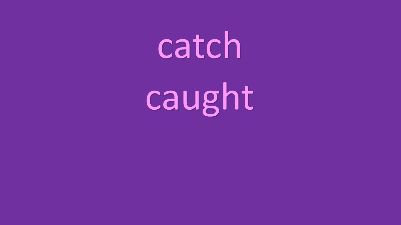 catch caught