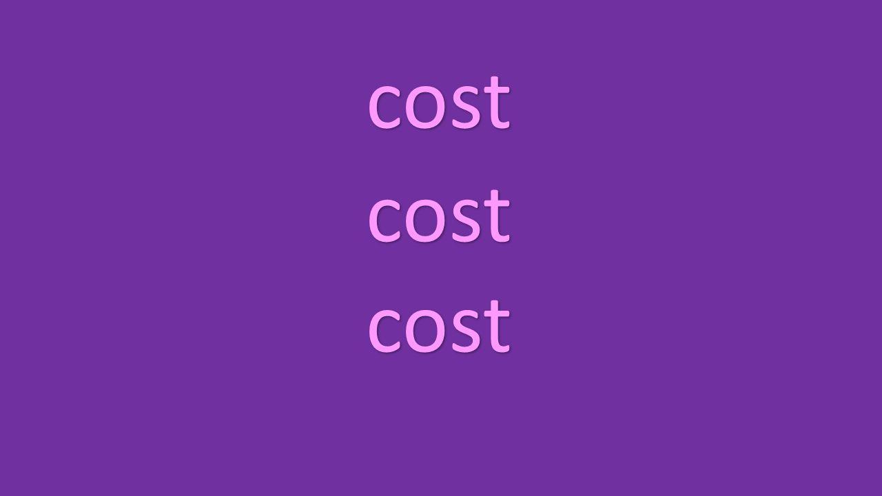 cost cost cost