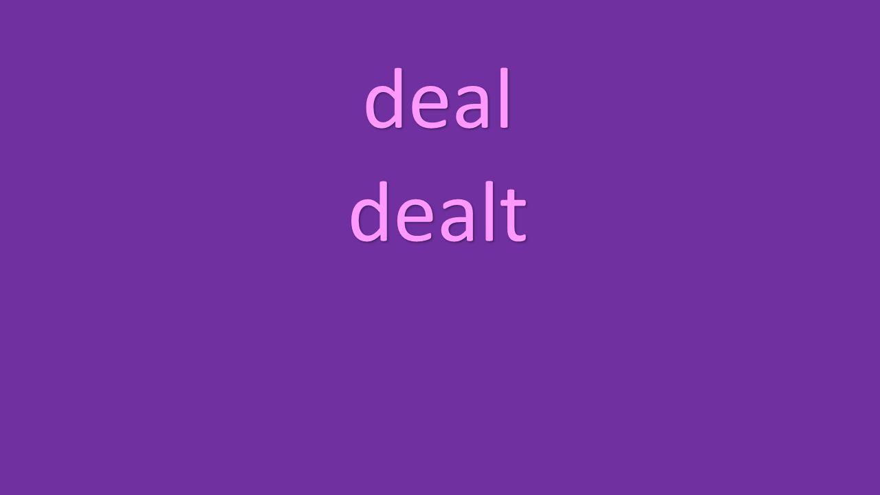 deal dealt