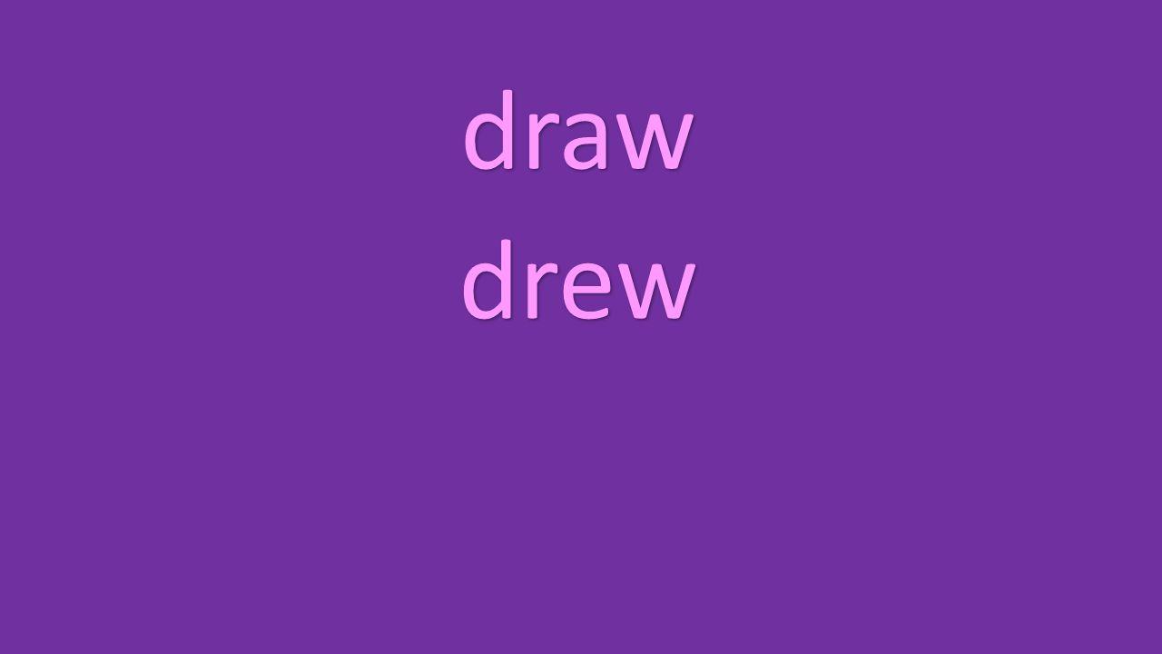 draw drew