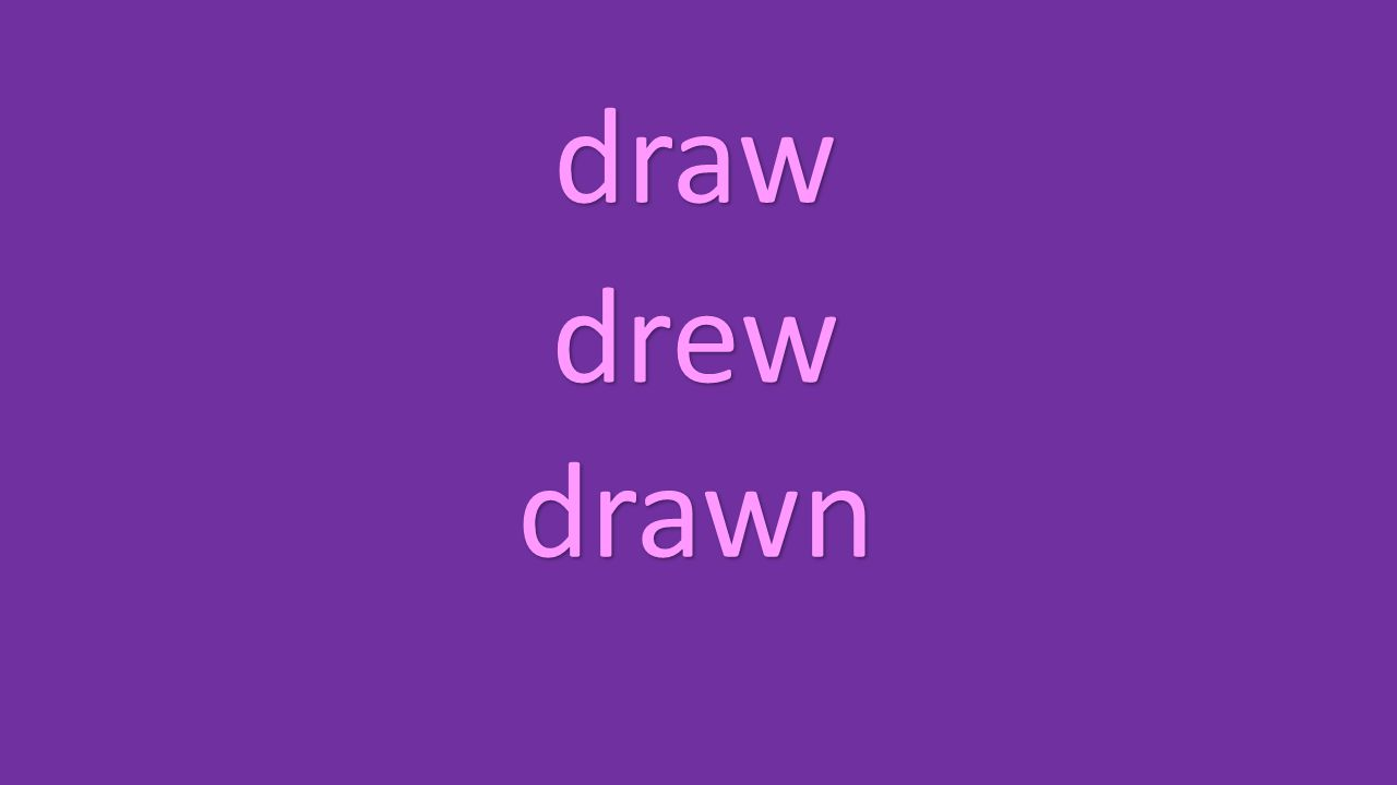 draw drew drawn
