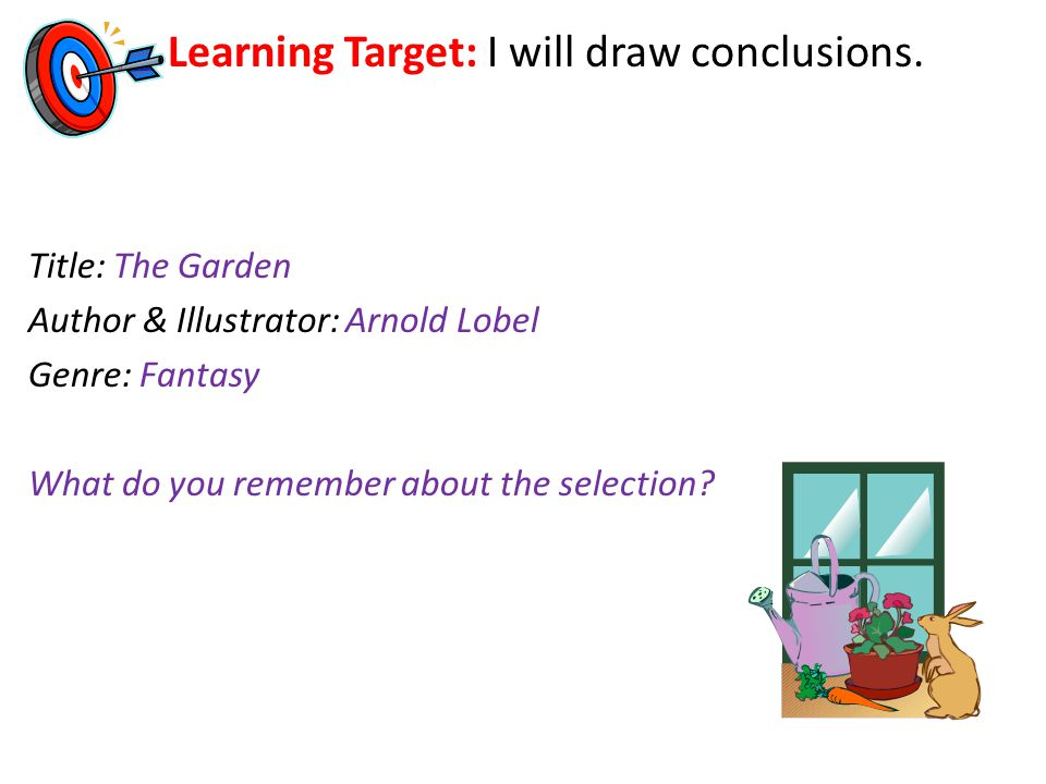 Learning Target: I will draw conclusions.