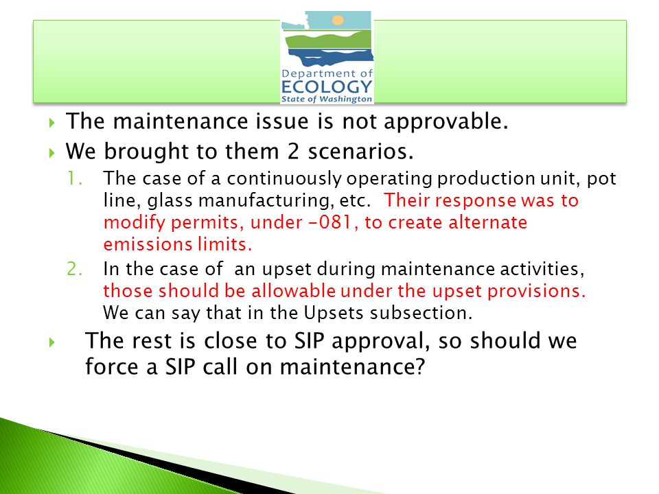  The maintenance issue is not approvable.  We brought to them 2 scenarios.