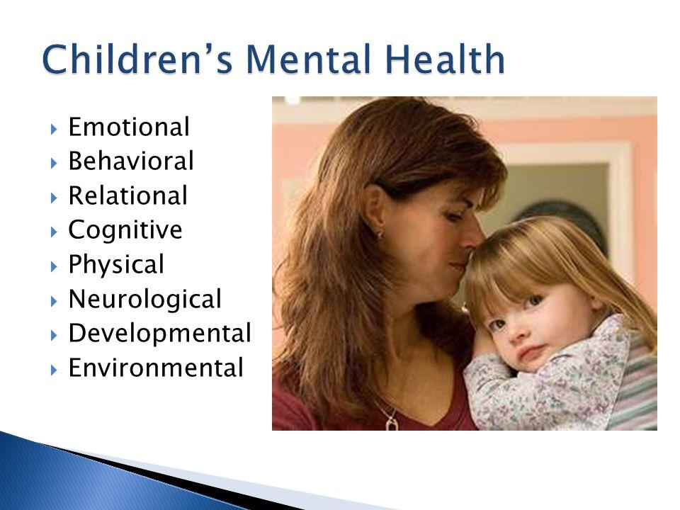  Emotional  Behavioral  Relational  Cognitive  Physical  Neurological  Developmental  Environmental