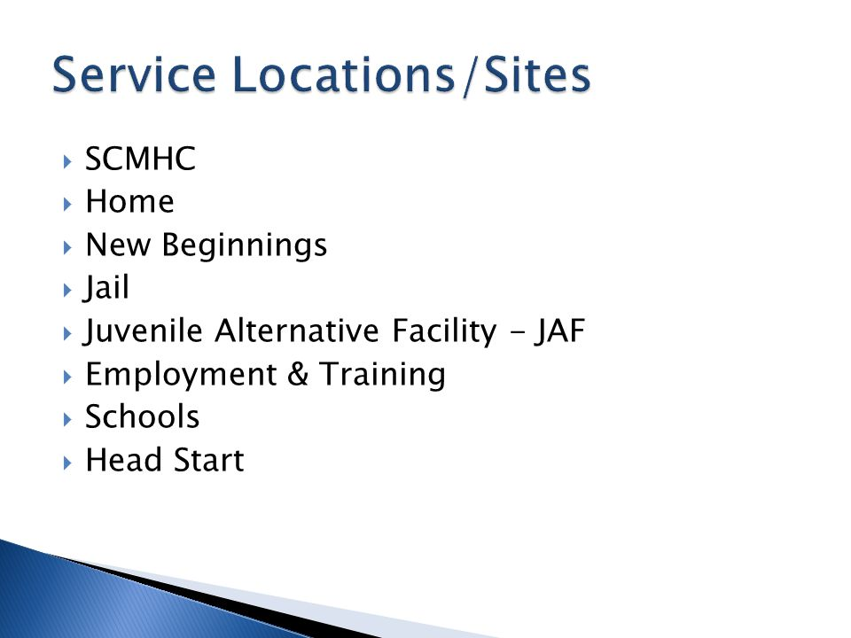  SCMHC  Home  New Beginnings  Jail  Juvenile Alternative Facility - JAF  Employment & Training  Schools  Head Start