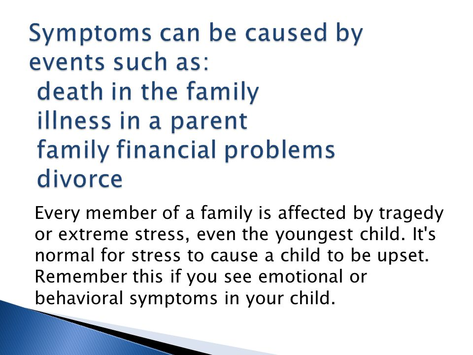  If it takes more than one month for your child to get used to a situation, or if your child has severe reactions.