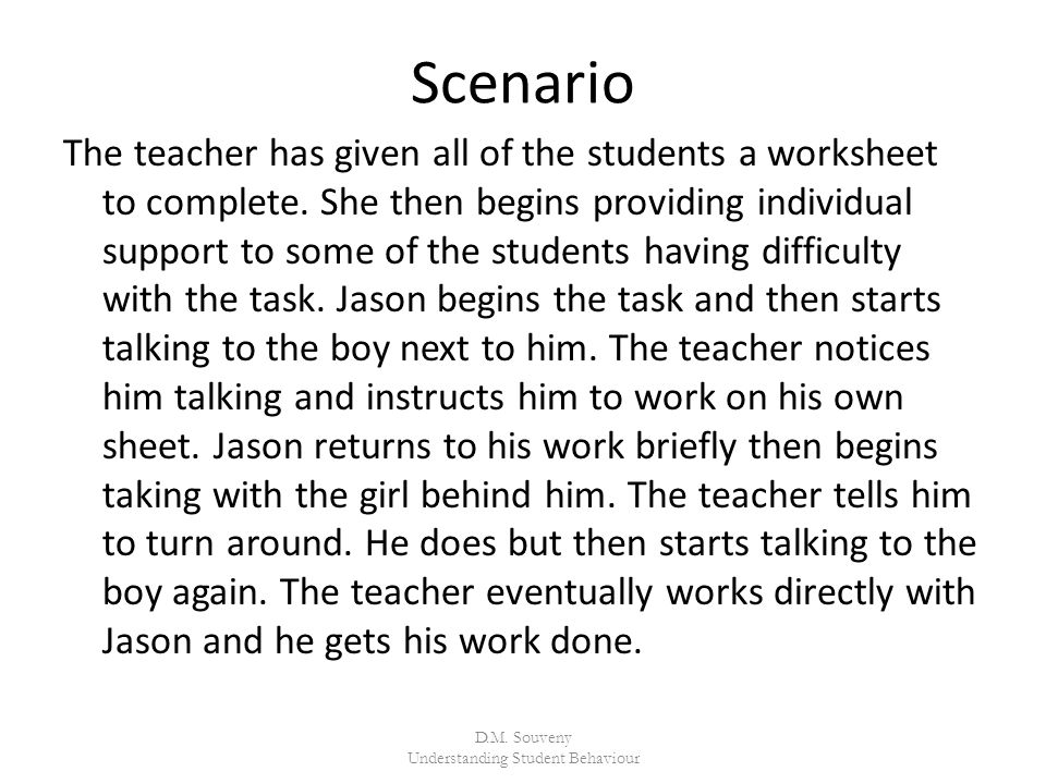 Scenario The teacher has given all of the students a worksheet to complete.