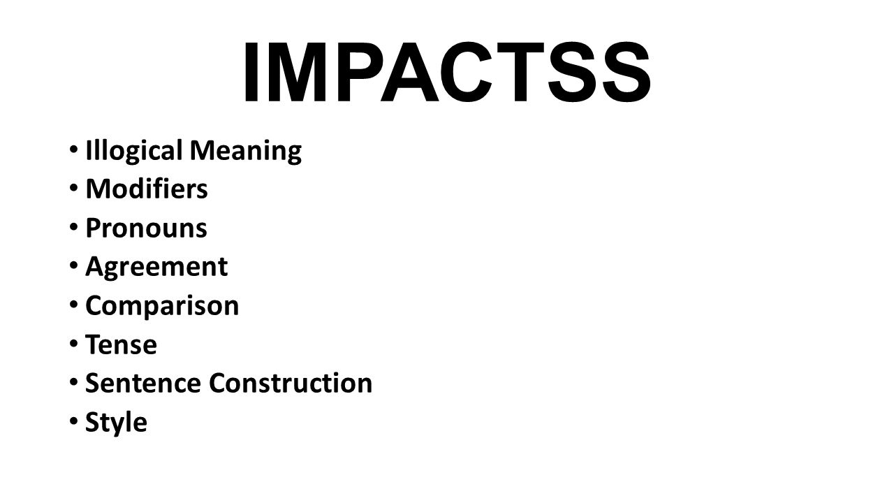 IMPACTSS Illogical Meaning Modifiers Pronouns Agreement Comparison Tense Sentence Construction Style