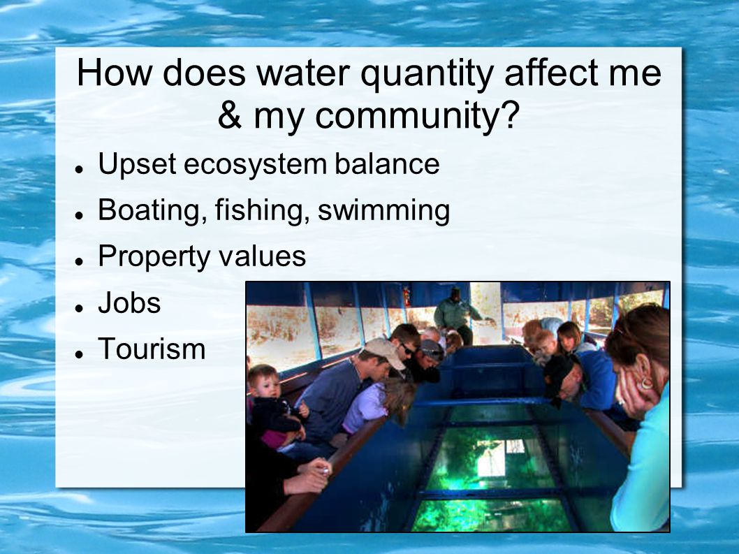 How does water quantity affect me & my community.