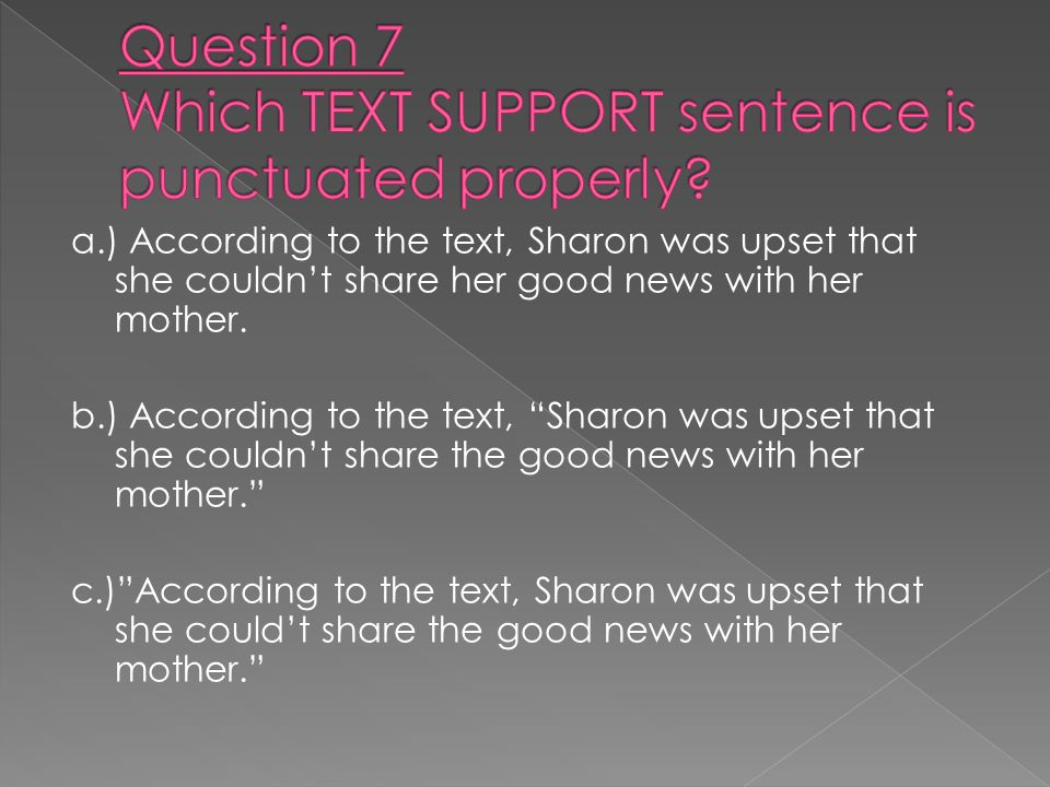 a.) According to the text, Sharon was upset that she couldn't share her good news with her mother.