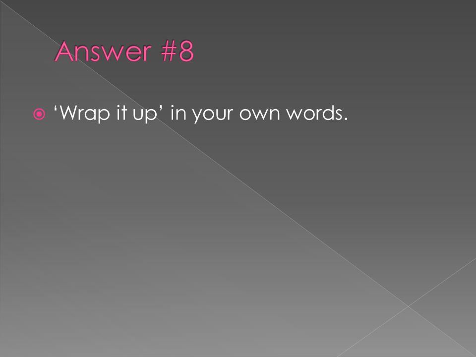  'Wrap it up' in your own words.