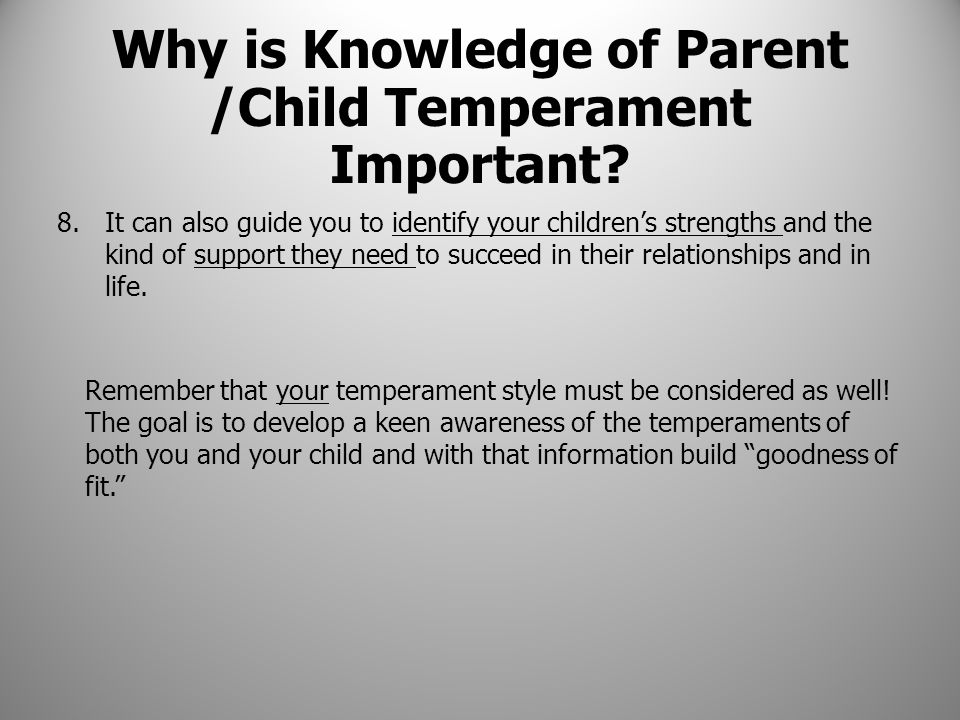 8.It can also guide you to identify your children's strengths and the kind of support they need to succeed in their relationships and in life. Remembe