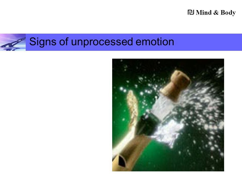 Mind & Body ₪ Signs of unprocessed emotion