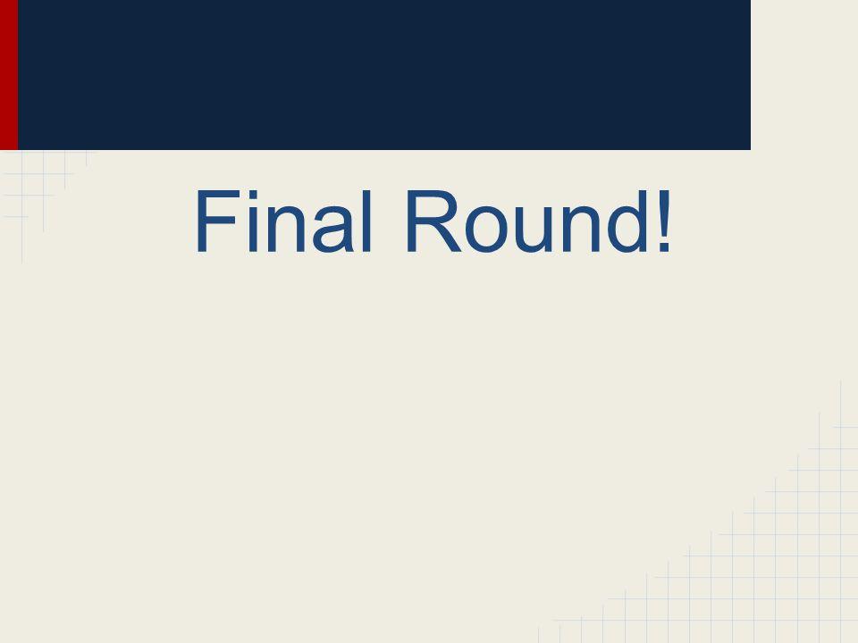 Final Round!