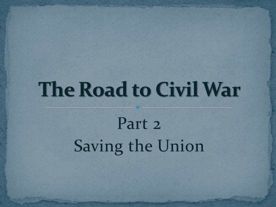 Part 2 Saving the Union