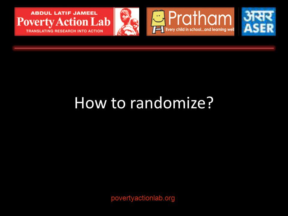 How to randomize? povertyactionlab.org